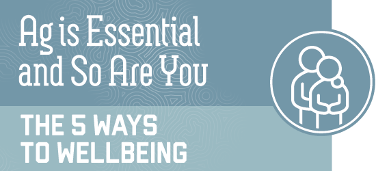 ag is essential: so are you - the 5 ways to wellbeing